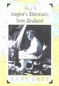 Tales of the Angler's Eldorado, New Zealand