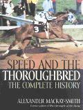 Speed and the Thoroughbred The Complete History