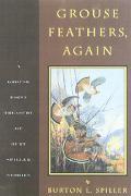 Grouse Feathers, Again The Grouse Point Almanac Presents the Spiller Treasury