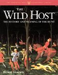 Wild Host The History and Meaning of the Hunt