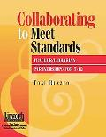 Collaborating to Meet Standards Teacher/Librarian Partnerships for 7-12