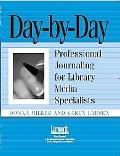 Day by Day Professional Journaling for Library Media Specialists