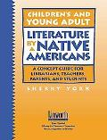 Children's and Young Adult Literature by Native Americans A Guide for Librarians, Teachers, ...