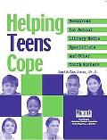 Helping Teens Cope Resources for School Library Media Specialists and Other Youth Workers
