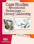 Case Studies in Educational Technology and Library Leadership
