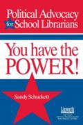 Political Advocacy for School Librarians You Have the Power!