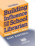Building Influence for the School Librarian Tenets, Targets & Tactics