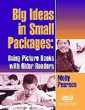 Big Ideas in Small Packages Using Picture Books with Older Readers