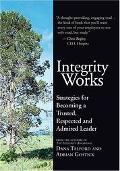 Integrity Works Stratagies For Becoming Trusted, Respected, And Admired Leader
