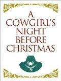 A Cowgirl's Night Before Christmas (Night Before Christmas (Gibbs))
