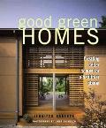 Good Green Homes Creating Better Homes for a Healthier Planet