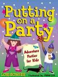 Putting on a Party Adventure Parties for Kids