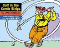 Golf in the Comic Strips A Historic Collections of Classic Cartoons