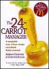 24-Carrot Manager: A Remarkable Story of How a Leader Can Unleash Human Potential