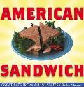 American Sandwich Great Eats from All 50 States