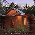 Small Strawbale Natural Homes, Projects & Designs