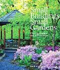 Small Buildings, Small Gardens Creating Gardens Around Structure