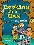 Cooking in a Can More Campfire Recipes for Kids