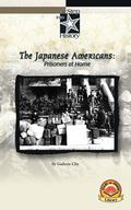 Japanese Americans : Prisoners at Home