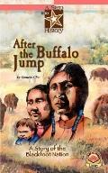After the Buffalo Jump Vol. 10 : A Story of the Blackfoot Nation