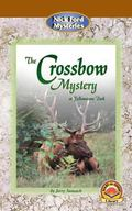 Crossbow Mystery at Yellowstone Park