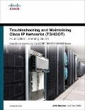 Troubleshooting and Maintaining Cisco IP Networks (TSHOOT) Foundation Learning Guide: Founda...