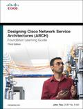 Designing Cisco Network Service Architectures (ARCH) Foundation Learning Guide: (CCDP ARCH 6...