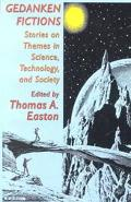 Gedanken Fictions Stories on Themes in Science, Technology, and Society