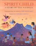 Spirit Child: A Story of the Nativity