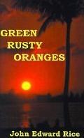 Green Rusty Oranges