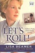 Let's Roll! Ordinary People, Extraordinary Courage