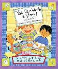 You Can Write a Story A Story-writing Recipe for Kids