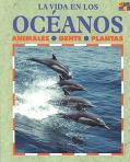 LA Vida En Los Oceanos/Life in the Ocean Animales, Gente, Plantas/Animals, People and Plants