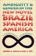 Ambiguity And Gender In The New Novel Of Brazil And Spanish America A Comparative Assessment