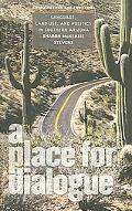 Place for Dialogue Language, Land Use, and Politics in Southern Arizona