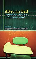 After the Bell Contemporary American Prose About School