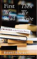 First We Read, Then We Write: Emerson on the Creative Process