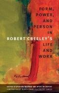 Form, Power, and Person in Robert Creeley's Life and Work (Contemp North American Poetry)