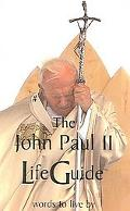 John Paul II Lifeguide Words to Live by