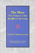 Mass The Presence of the Sacrifice of the Cross