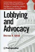 Lobbying and Advocacy: Winning Strategies, Resources, Recommendations, Ethics and Ongoing Co...