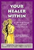 Your Healer within: A Unified Field Theory for Healthcare