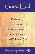 Good End End-of-life Concerns And Conversations About Hospice And Palliative Care