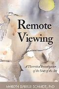 Remote Viewing: A Theoretical Investigation of the State of the Art