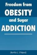 Freedom from Obesity and Sugar Addiction