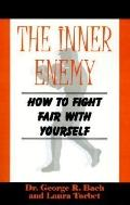 Inner Enemy How to Fight Fair With Yourself