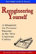 Reengineering Yourself A Blueprint for Personal Success in the New Corporate Culture
