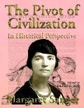 Pivot Of Civilization In Historical Perspective The Birth Control Classic