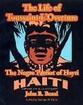 Life of Toussaint L'Ouverture The Negro Patriot of Hayti