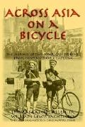 Across Asia on a Bicycle The Journey of Two American Students from Constantinople to Peking
